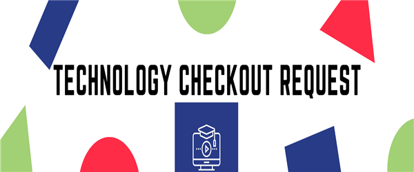 Technology Checkout Requst